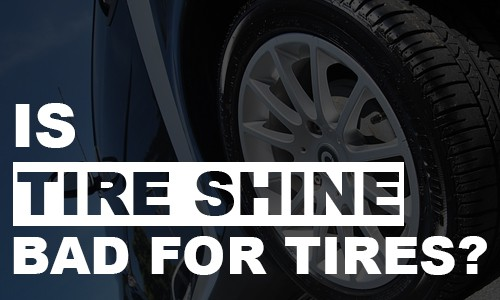 tire shine bad for tires cracking or browning