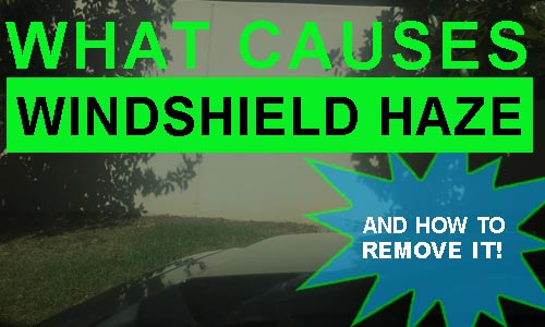 What Causes Windshield Haze