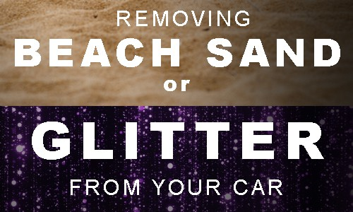 how to remove beach sand or glitter from car