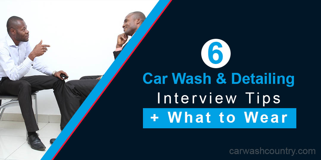 car wash detailing interview tips what to wear