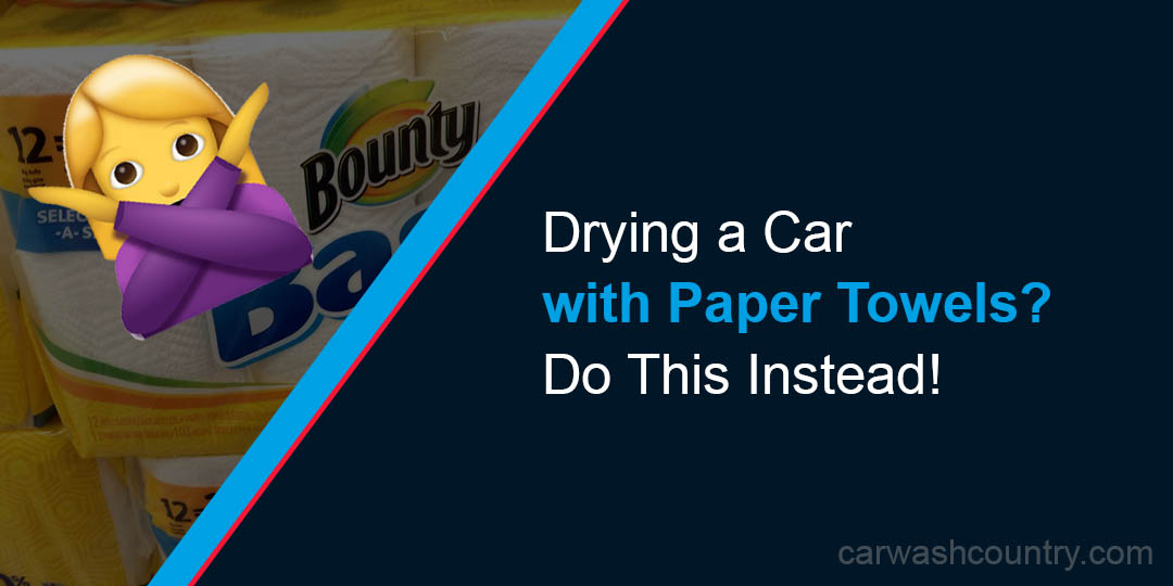 drying car paper towels scratching