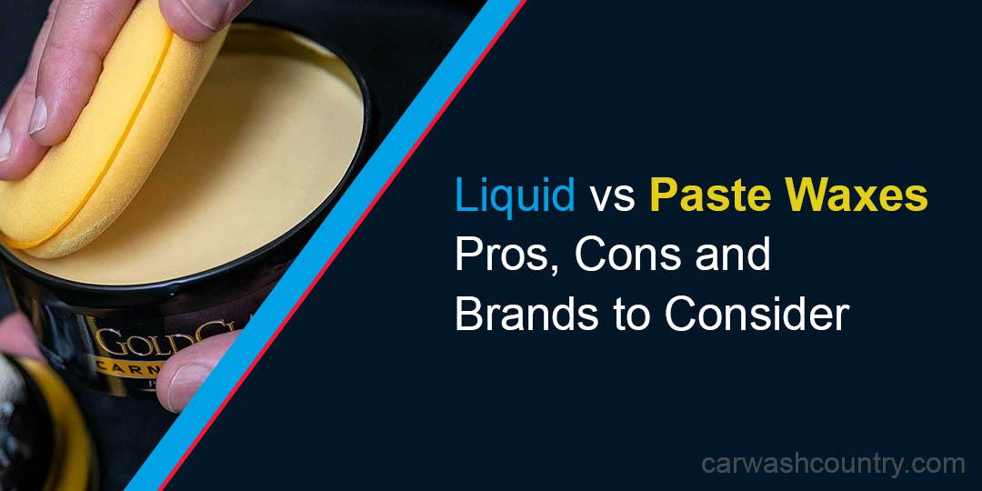 liquid vs paste wax for auto detailing