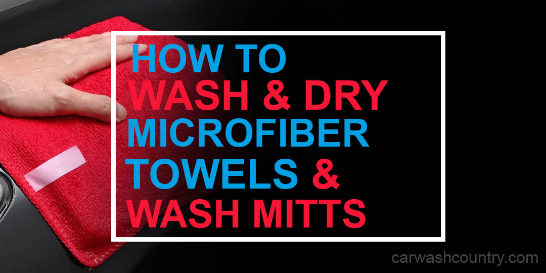 How to wash and dry microfiber towels and wash mitts