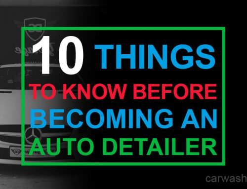 10 Things to Know Before Becoming an Auto Detailer